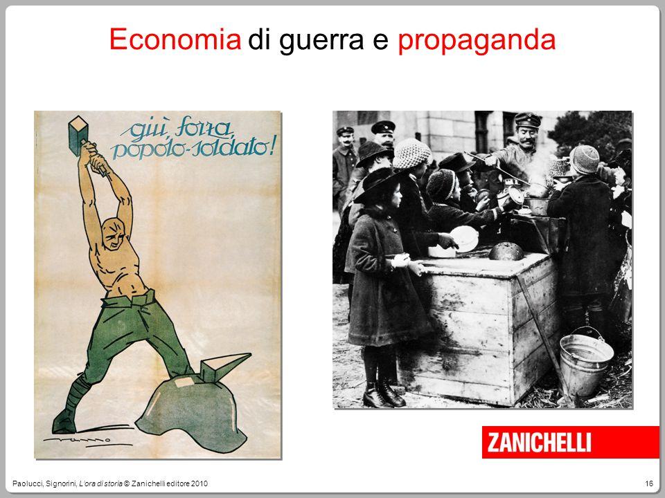 16Paolucci, Signorini, L'ora di storia © Zanichelli editore 2010 Economia di guerra e propaganda