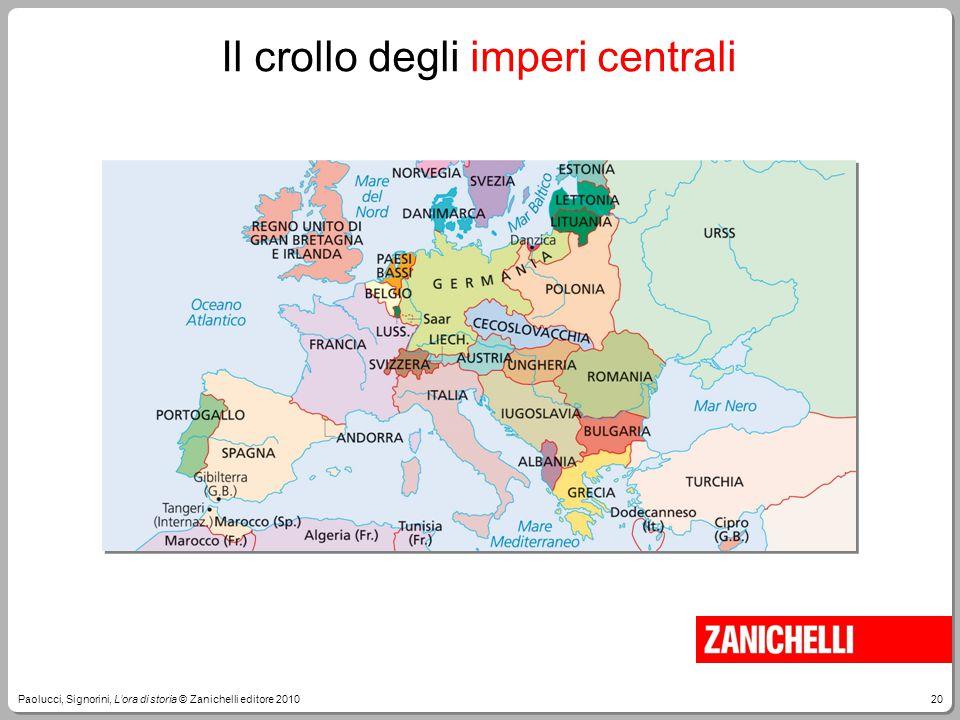 20Paolucci, Signorini, L'ora di storia © Zanichelli editore 2010 Il crollo degli imperi centrali