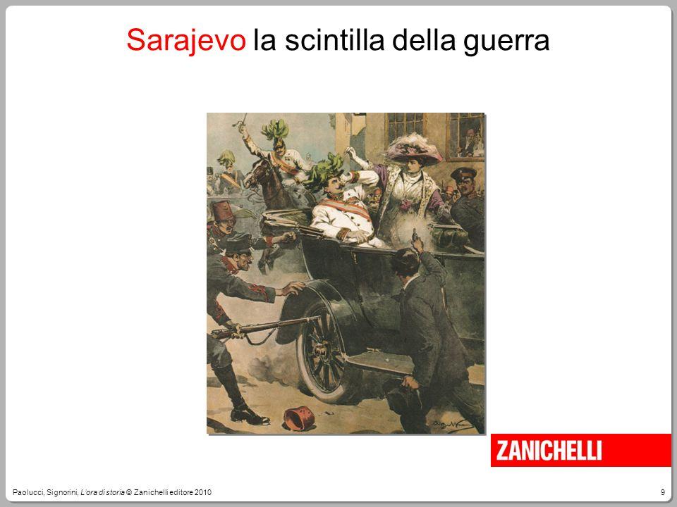 9Paolucci, Signorini, L'ora di storia © Zanichelli editore 2010 Sarajevo la scintilla della guerra