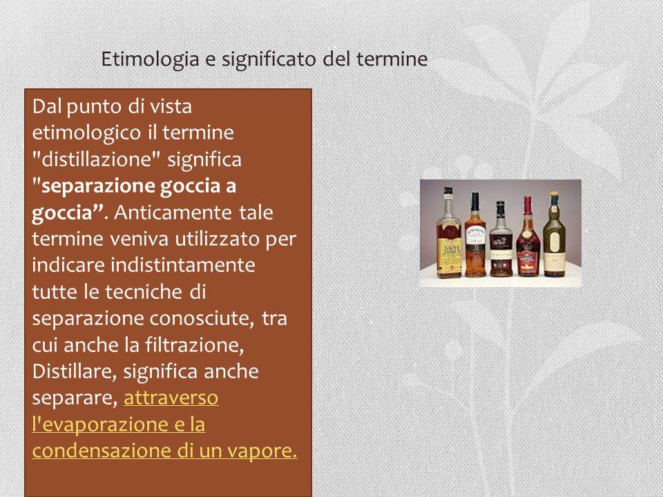 Un po' si storia L arte della distillazione è antica come il mondo.