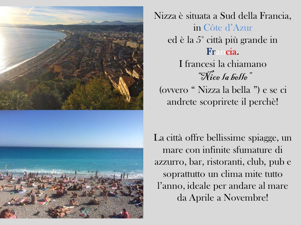 """Nizza è situata a Sud della Francia, in Côte d'Azur ed è la 5° città più grande in Francia. I francesi la chiamano """"Nice la belle"""" (ovvero """" Nizza la"""