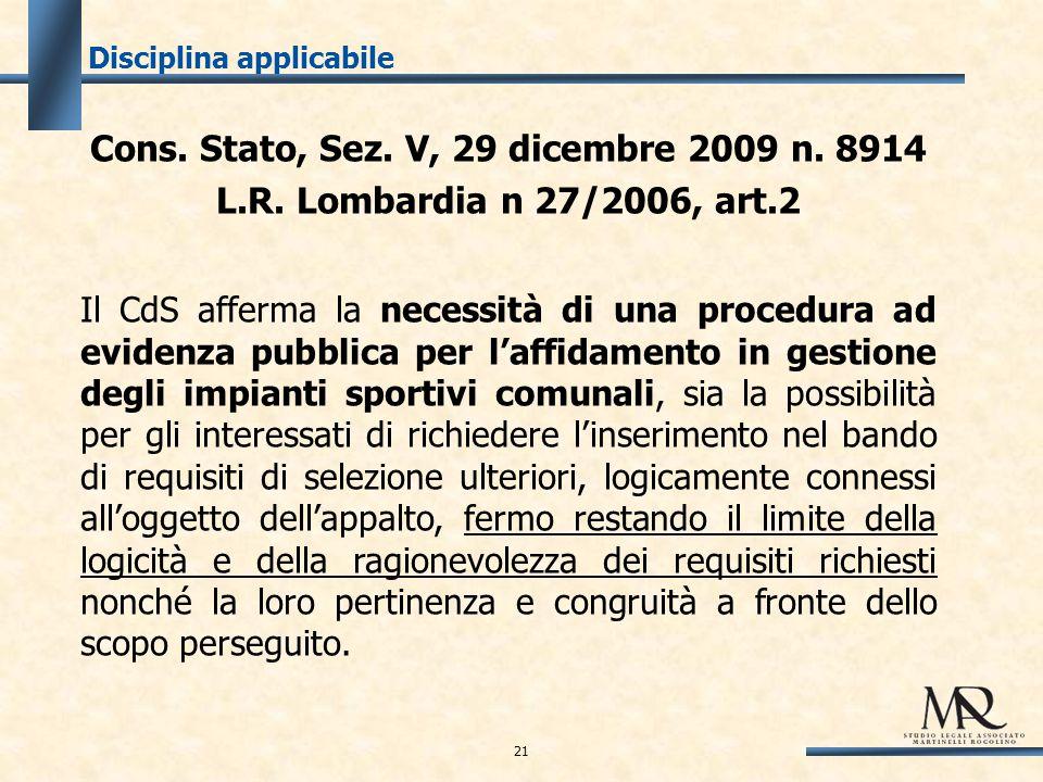 Disciplina applicabile Cons. Stato, Sez. V, 29 dicembre 2009 n.