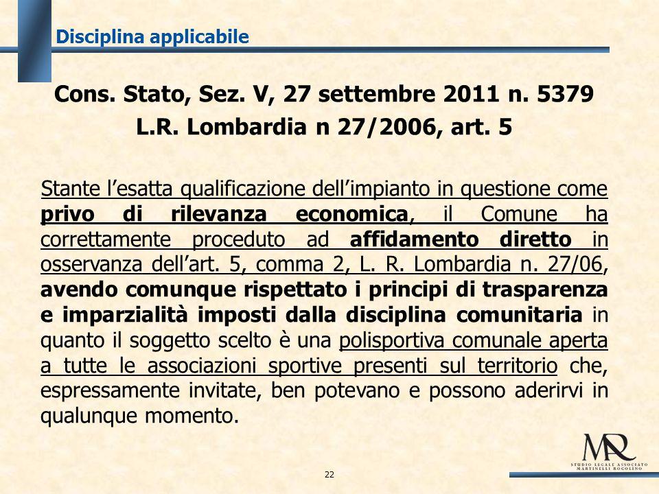 Disciplina applicabile Cons. Stato, Sez. V, 27 settembre 2011 n.