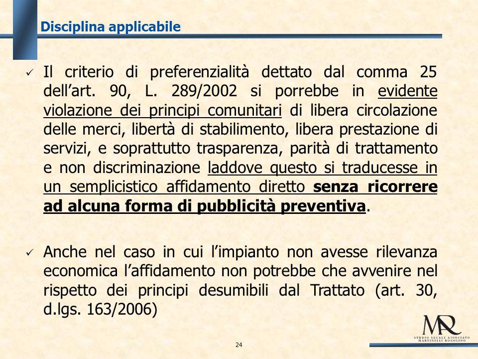Disciplina applicabile Il criterio di preferenzialità dettato dal comma 25 dell'art.
