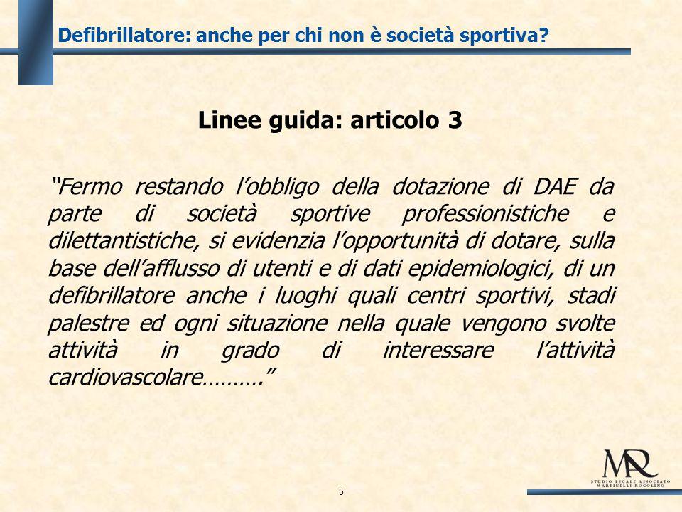 5 Defibrillatore: anche per chi non è società sportiva.