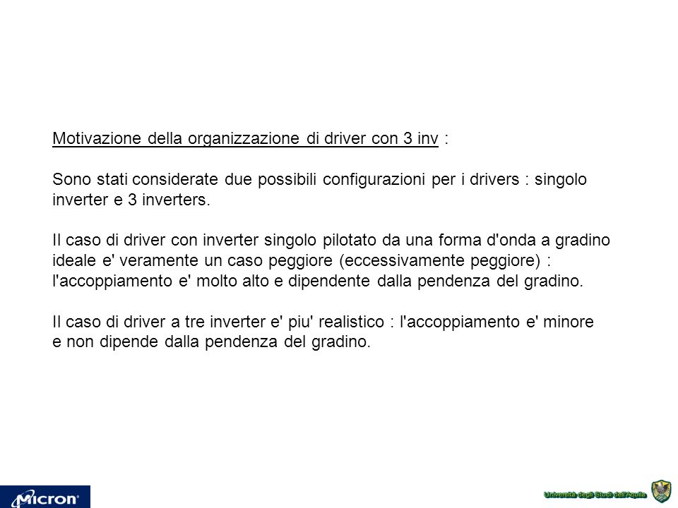 Motivazione della organizzazione di driver con 3 inv : Sono stati considerate due possibili configurazioni per i drivers : singolo inverter e 3 invert