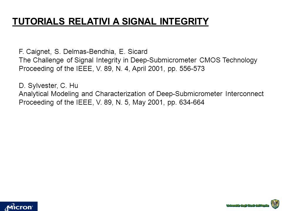 TUTORIALS RELATIVI A SIGNAL INTEGRITY F. Caignet, S.