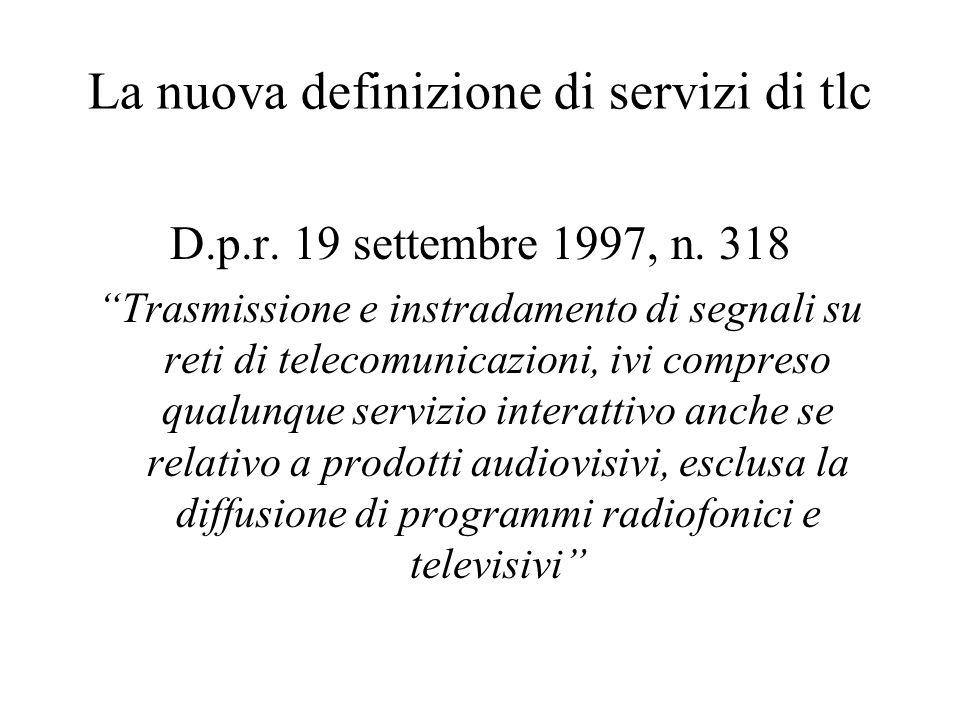 La nuova definizione di servizi di tlc D.p.r. 19 settembre 1997, n.