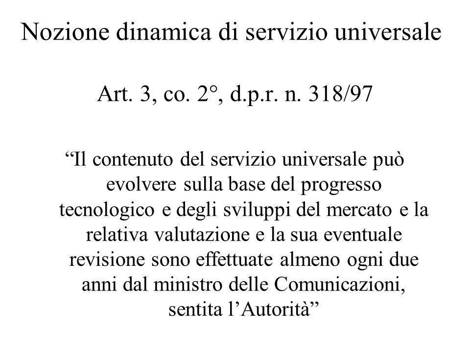Nozione dinamica di servizio universale Art. 3, co.