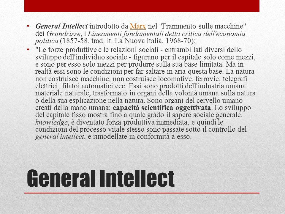 General Intellect General Intellect introdotto da Marx nel