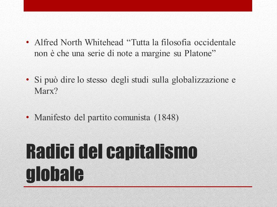 """Radici del capitalismo globale Alfred North Whitehead """"Tutta la filosofia occidentale non è che una serie di note a margine su Platone"""" Si può dire lo"""