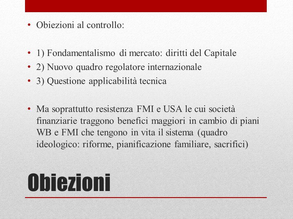 Obiezioni Obiezioni al controllo: 1) Fondamentalismo di mercato: diritti del Capitale 2) Nuovo quadro regolatore internazionale 3) Questione applicabi