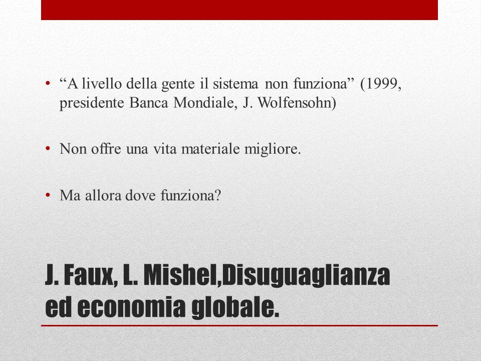 """J. Faux, L. Mishel,Disuguaglianza ed economia globale. """"A livello della gente il sistema non funziona"""" (1999, presidente Banca Mondiale, J. Wolfensohn"""