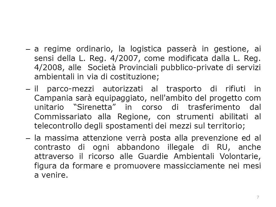 8 b) Selezione, nobilitazione e pretrattamento 8 E un segmento nel quale la Campania presenta una dotazione significativa (ad es.