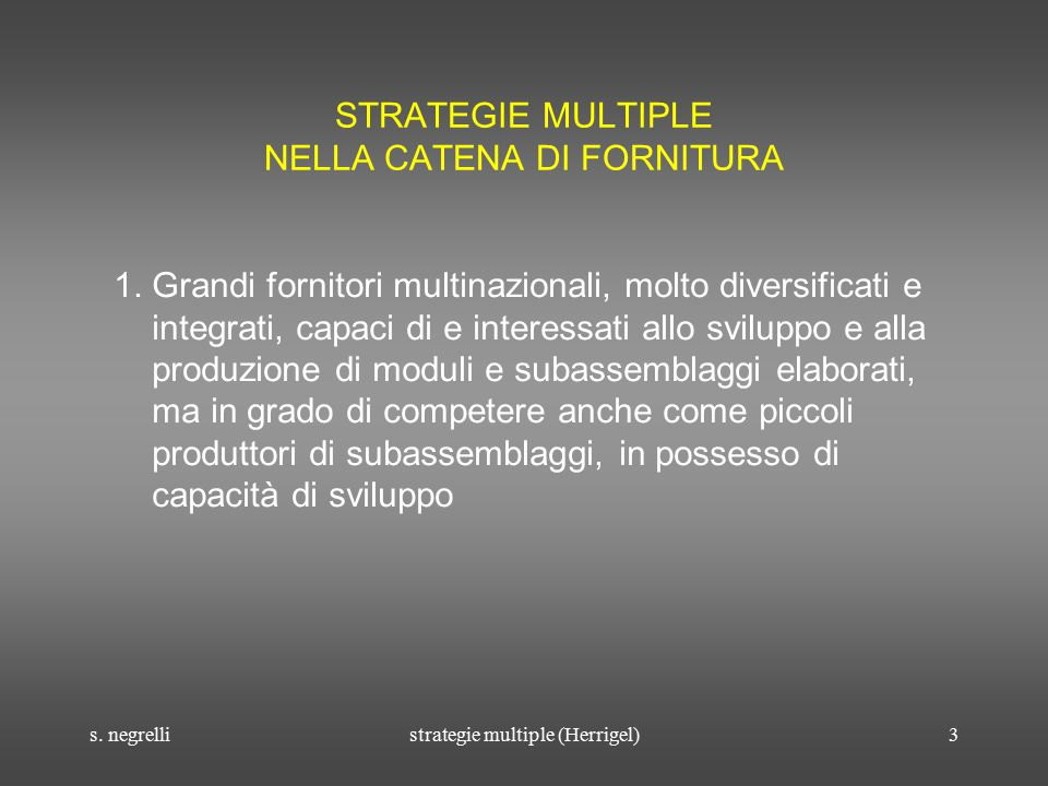 s. negrellistrategie multiple (Herrigel)3 STRATEGIE MULTIPLE NELLA CATENA DI FORNITURA 1.