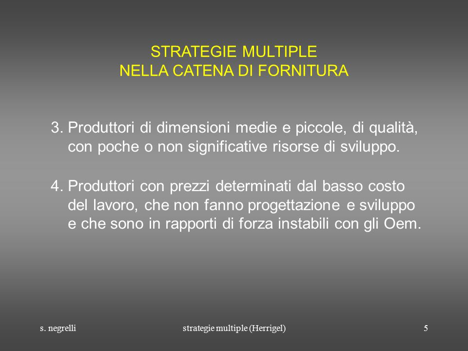 s. negrellistrategie multiple (Herrigel)5 STRATEGIE MULTIPLE NELLA CATENA DI FORNITURA 3.