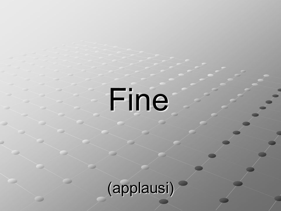 Fine (applausi)