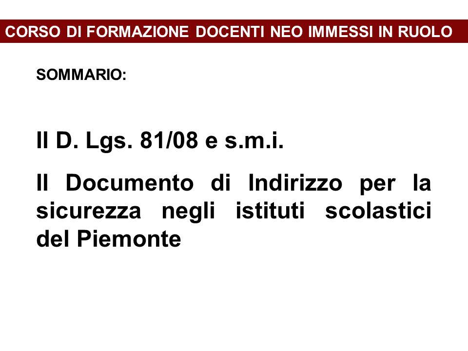 CORSO DI FORMAZIONE DOCENTI NEO IMMESSI IN RUOLO SOMMARIO: Il D. Lgs. 81/08 e s.m.i. Il Documento di Indirizzo per la sicurezza negli istituti scolast