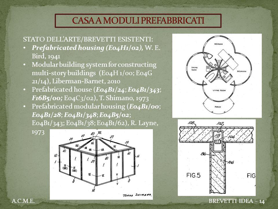STATO DELL'ARTE/BREVETTI ESISTENTI: Prefabricated housing (E04H1/02), W. E. Bird, 1941 Modular building system for constructing multi-story buildings