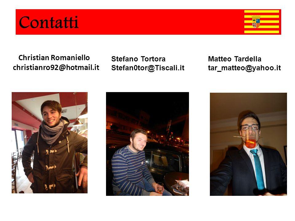 Christian Romaniello christianro92@hotmail.it Stefano Tortora Stefan0tor@Tiscali.it Matteo Tardella tar_matteo@yahoo.it Contatti