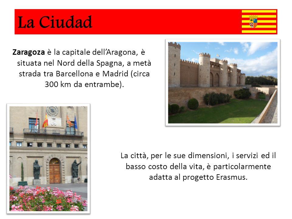 La Ciudad Zaragoza è la capitale dell'Aragona, è situata nel Nord della Spagna, a metà strada tra Barcellona e Madrid (circa 300 km da entrambe). La c