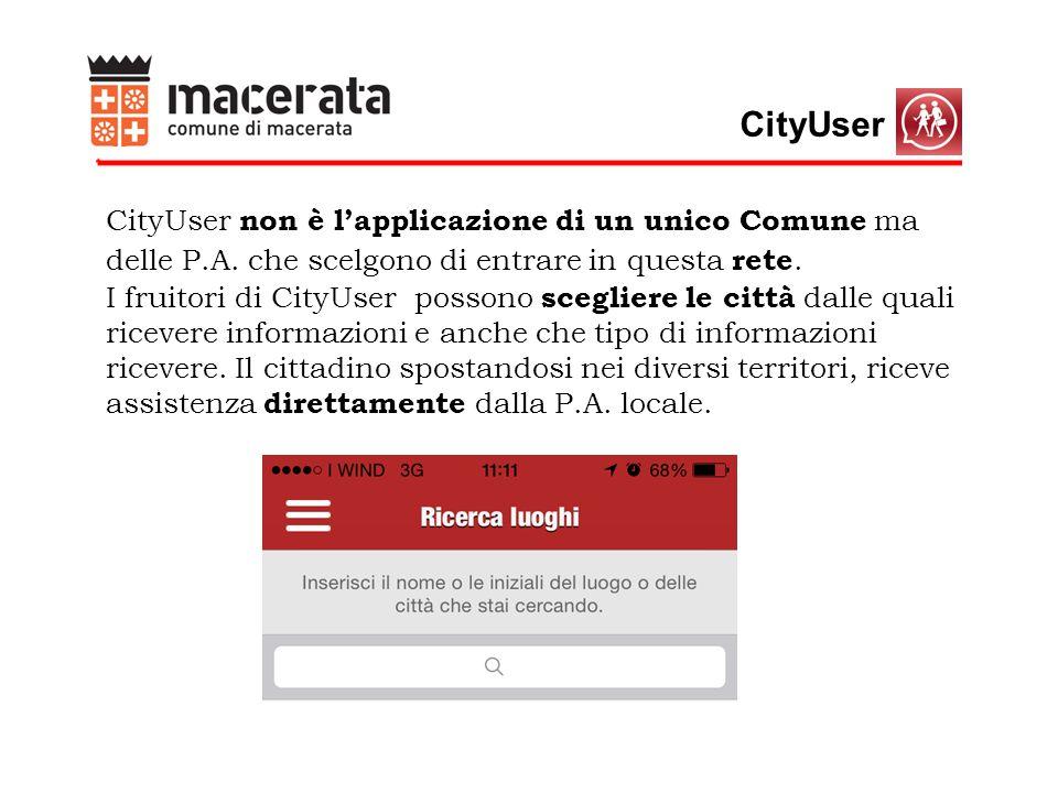 CityUser CityUser non è l'applicazione di un unico Comune ma delle P.A.