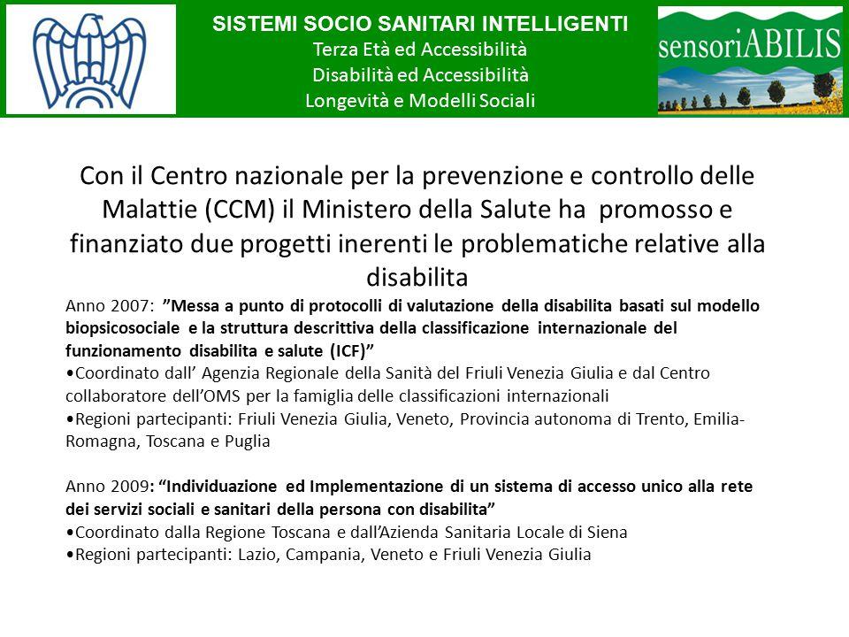 SISTEMI SOCIO SANITARI INTELLIGENTI Terza Età ed Accessibilità Disabilità ed Accessibilità Longevità e Modelli Sociali Con il Centro nazionale per la
