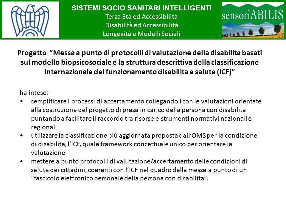 """SISTEMI SOCIO SANITARI INTELLIGENTI Terza Età ed Accessibilità Disabilità ed Accessibilità Longevità e Modelli Sociali Progetto """"Messa a punto di prot"""
