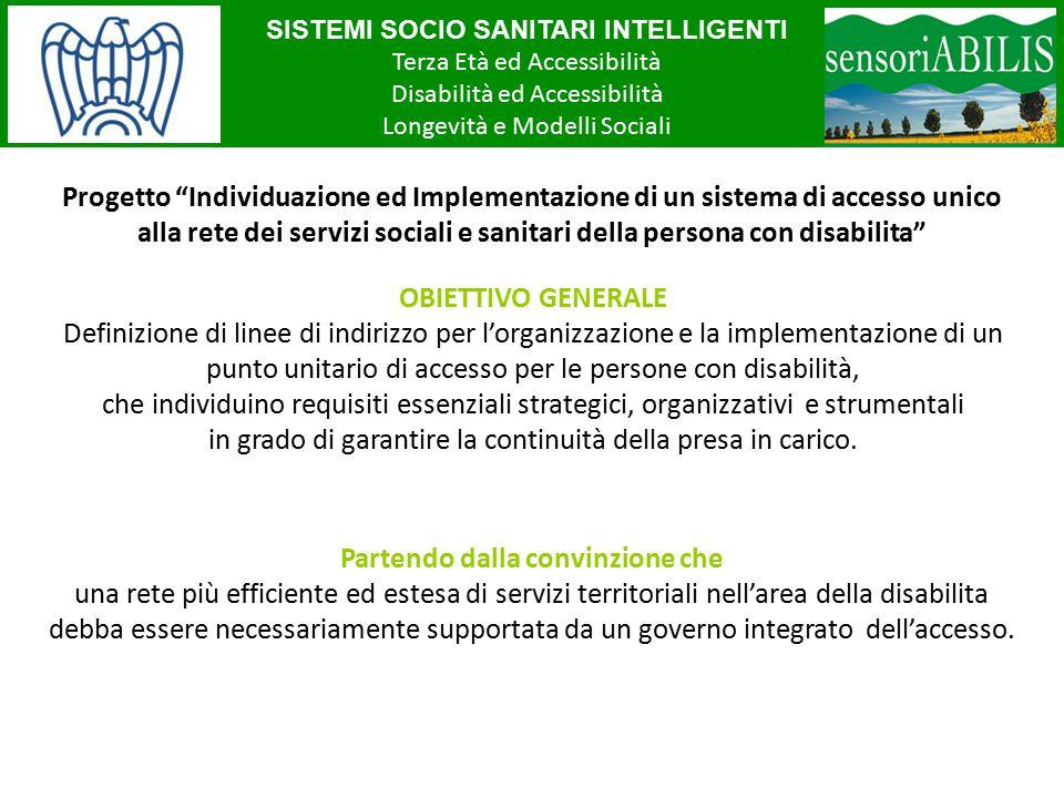 """SISTEMI SOCIO SANITARI INTELLIGENTI Terza Età ed Accessibilità Disabilità ed Accessibilità Longevità e Modelli Sociali Progetto """"Individuazione ed Imp"""
