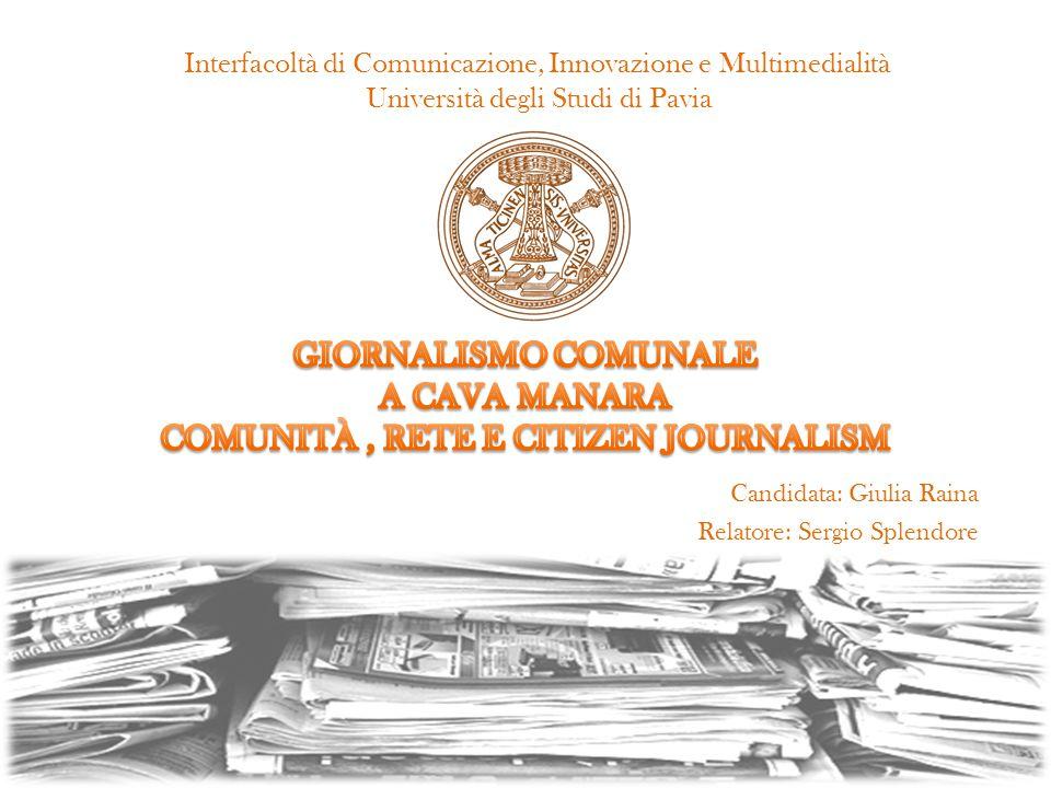 Candidata: Giulia Raina Relatore: Sergio Splendore Interfacoltà di Comunicazione, Innovazione e Multimedialità Università degli Studi di Pavia