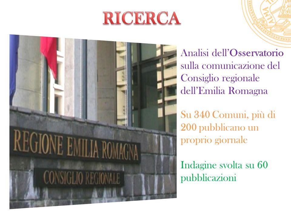 Analisi dell'Osservatorio sulla comunicazione del Consiglio regionale dell'Emilia Romagna Su 340 Comuni, più di 200 pubblicano un proprio giornale Indagine svolta su 60 pubblicazioni