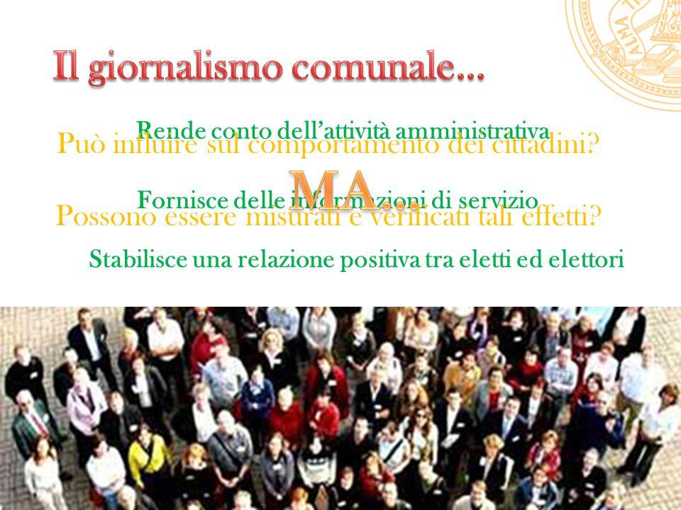 Rende conto dell'attività amministrativa Fornisce delle informazioni di servizio Può influire sul comportamento dei cittadini.