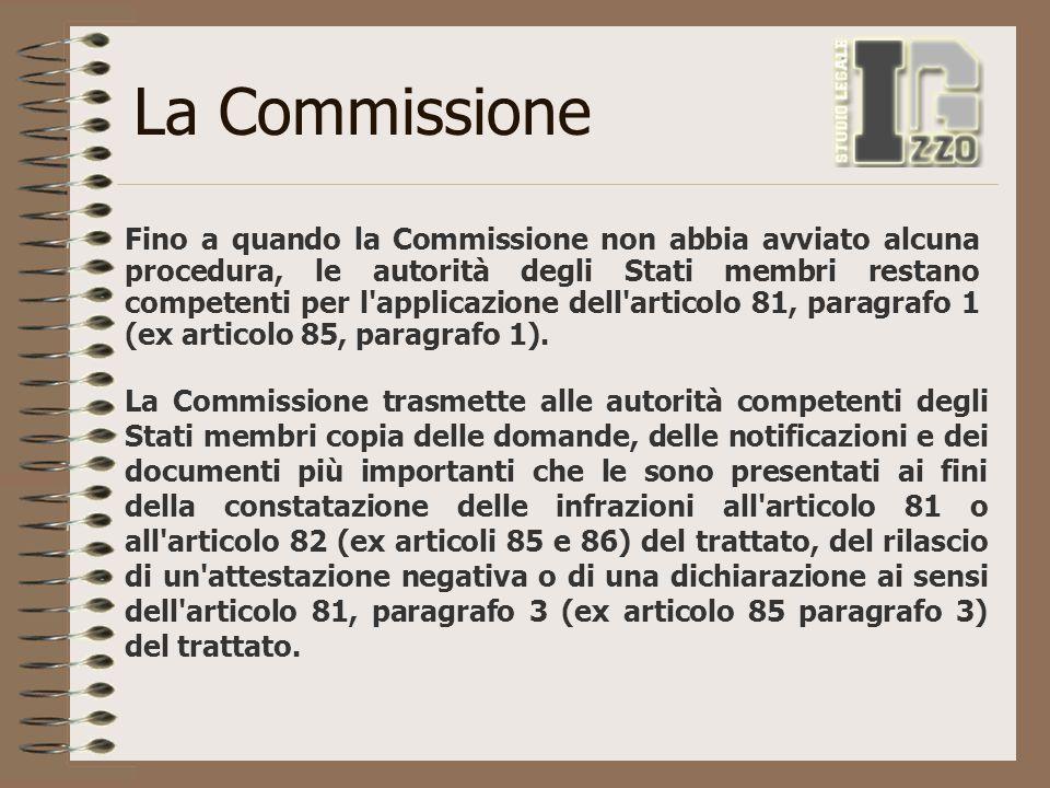 La Commissione Fino a quando la Commissione non abbia avviato alcuna procedura, le autorità degli Stati membri restano competenti per l'applicazione d