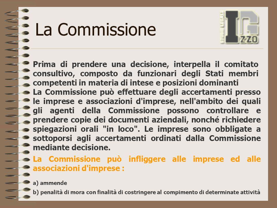 La Commissione Prima di prendere una decisione, interpella il comitato consultivo, composto da funzionari degli Stati membri competenti in materia di