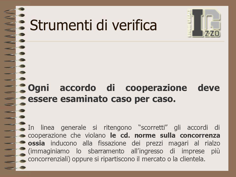 """Strumenti di verifica Ogni accordo di cooperazione deve essere esaminato caso per caso. In linea generale si ritengono """"scorretti"""" gli accordi di coop"""
