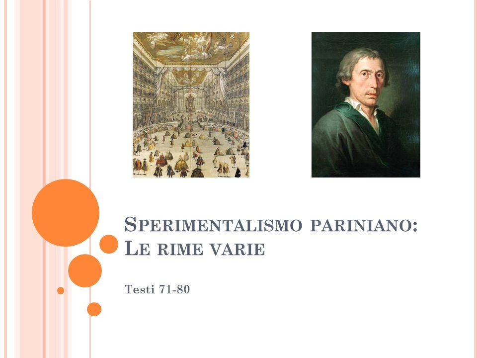 S PERIMENTALISMO PARINIANO : L E RIME VARIE Testi 71-80