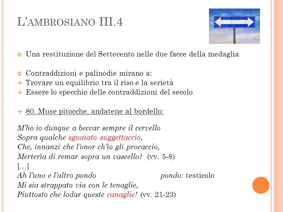 L' AMBROSIANO III.4 Una restituzione del Settecento nelle due facce della medaglia Contraddizioni e palinodie mirano a:  Trovare un equilibrio tra il