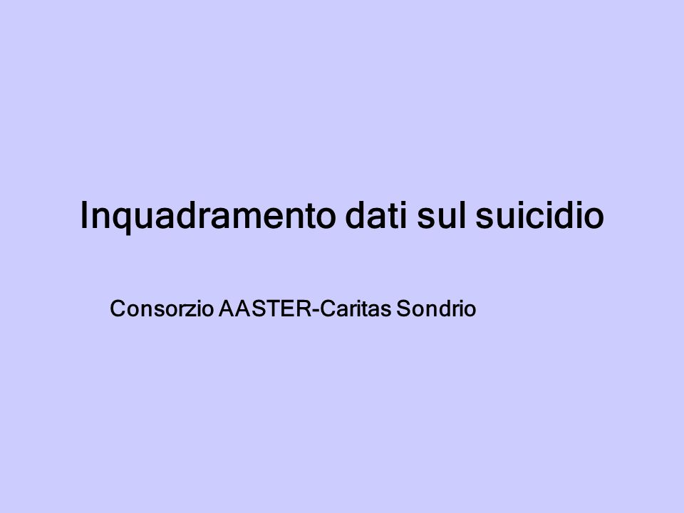 Nel mondo 1 milione di casi di suicidio all'anno (stima OMS) Nel 2000 si stimava un tasso di suicidi globale pari a 16 casi ogni 100.000 abitanti I tentati suicidi sono da 10 a 20 volte superiori ai casi effettivi Ogni suicidio colpisce mediamente altre 6 persone in modo molto significativo
