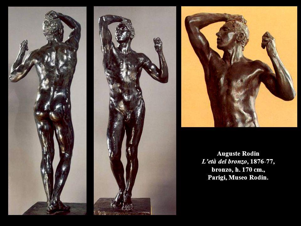 Auguste Rodin L'età del bronzo, 1876-77, bronzo, h. 170 cm., Parigi, Museo Rodin.