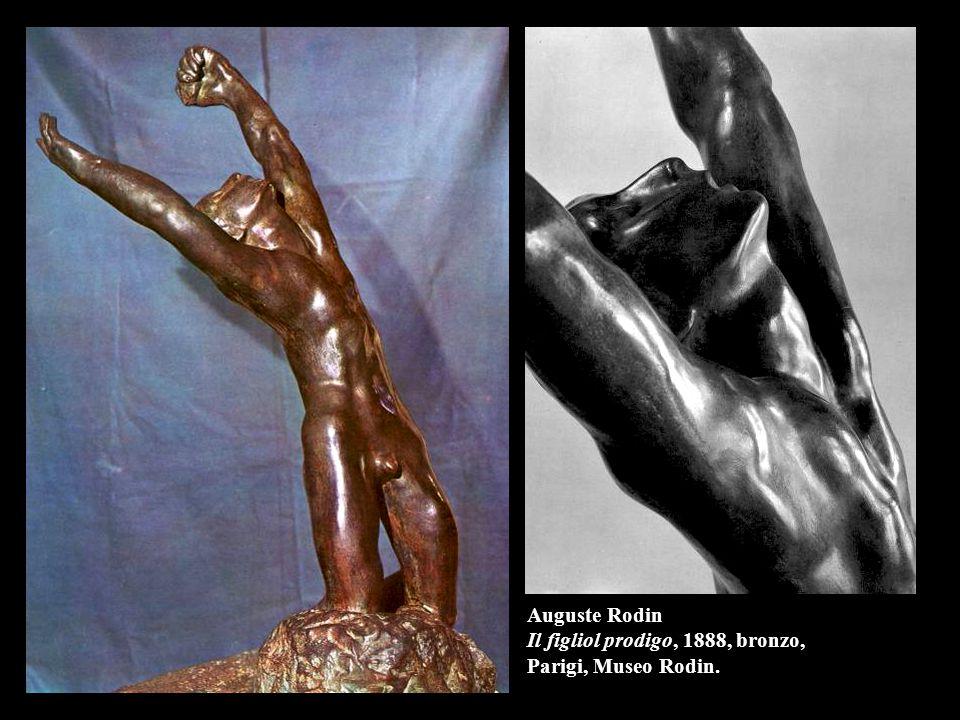 Auguste Rodin Il figliol prodigo, 1888, bronzo, Parigi, Museo Rodin.