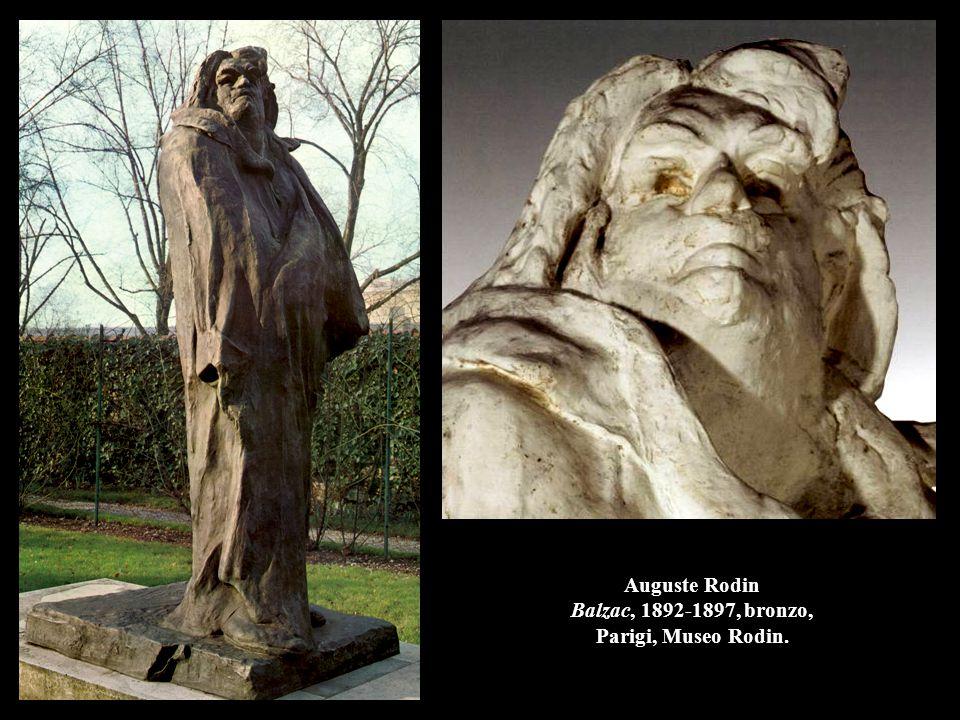 Auguste Rodin Balzac, 1892-1897, bronzo, Parigi, Museo Rodin.