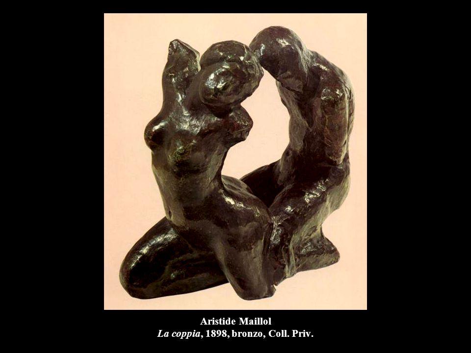 Aristide Maillol La coppia, 1898, bronzo, Coll. Priv.