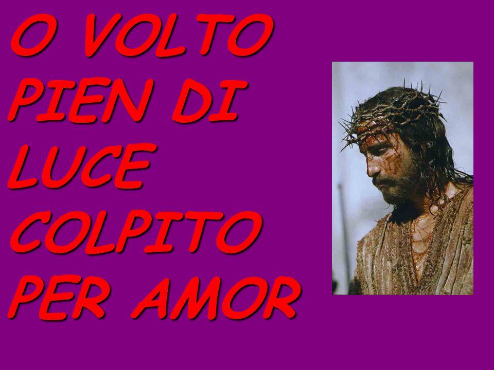 O VOLTO PIEN DI LUCE COLPITO PER AMOR