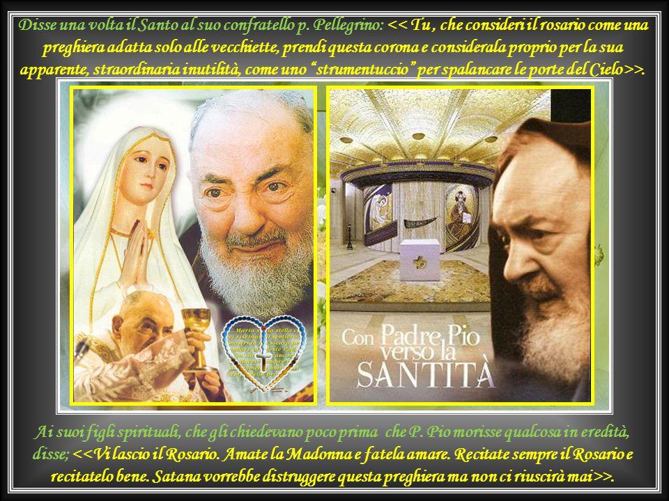"""Per capire poi di quale arma le aveva parlato Padre Pio ci mise un po' più di tempo, qualche anno. Un giorno, ascoltando """"radio Maria"""" (3.6.1998) appr"""