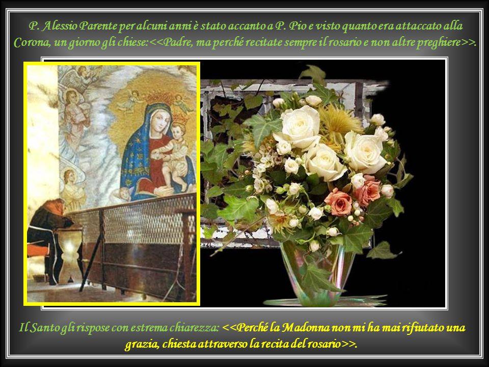P. Pio, quando gli si chiedeva la spiegazione di come faceva a dire tutti quei rosari, si nascondeva dietro uno dei suoi sorrisi tra furbi e fanciulle