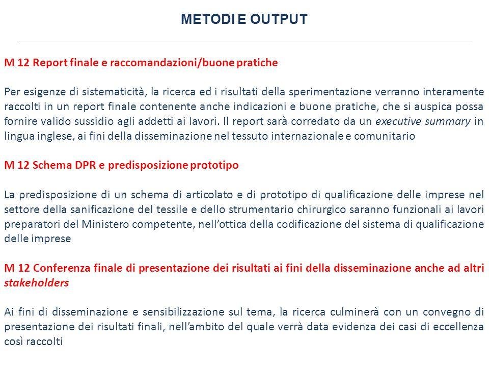 METODI E OUTPUT M 12 Report finale e raccomandazioni/buone pratiche Per esigenze di sistematicità, la ricerca ed i risultati della sperimentazione ver