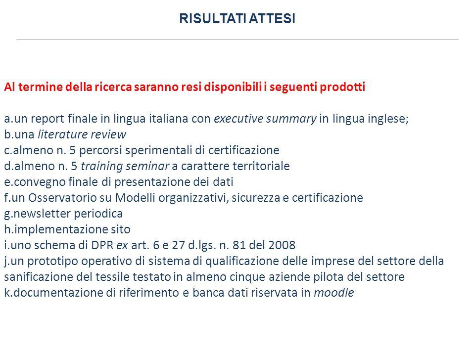 RISULTATI ATTESI Al termine della ricerca saranno resi disponibili i seguenti prodotti a.un report finale in lingua italiana con executive summary in