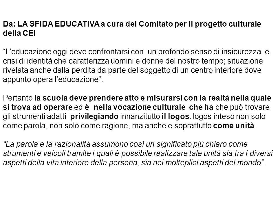 """Da: LA SFIDA EDUCATIVA a cura del Comitato per il progetto culturale della CEI """"L'educazione oggi deve confrontarsi con un profondo senso di insicurez"""
