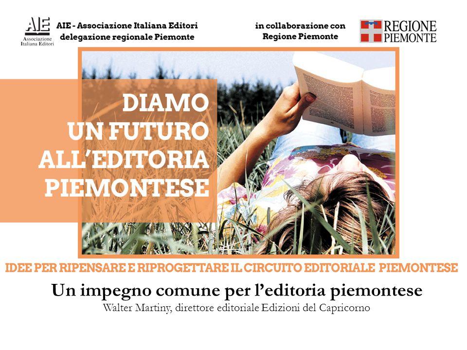 Un impegno comune per l'editoria piemontese Walter Martiny, direttore editoriale Edizioni del Capricorno