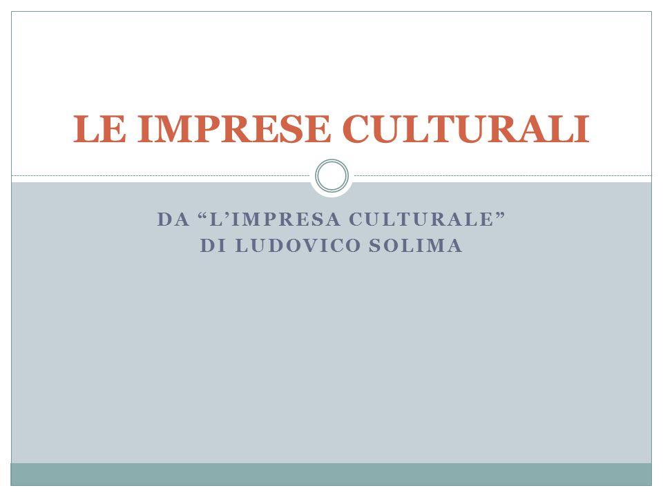 "DA ""L'IMPRESA CULTURALE"" DI LUDOVICO SOLIMA LE IMPRESE CULTURALI"